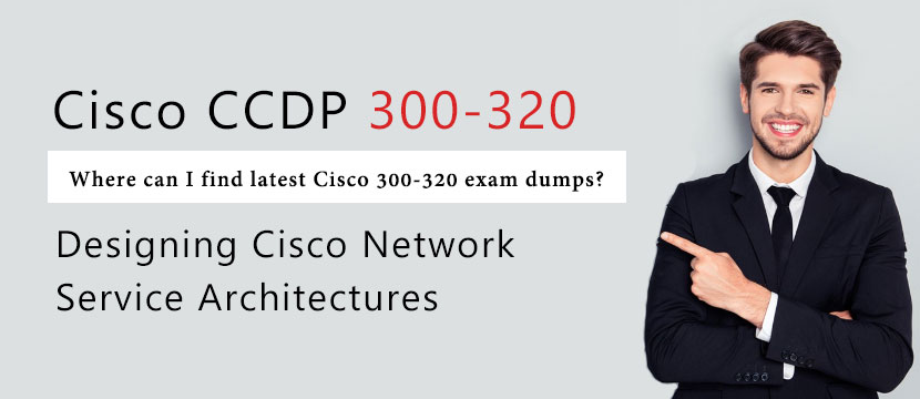 Where can I find the latest Cisco 300-320 exam dumps?